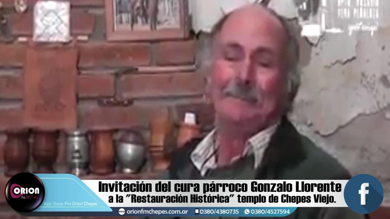 """El cura párroco Gonzalo Llorente invita a toda la comunidad a la inauguración de la """"Restauración Histórica"""" del templo de Chepes Viejo."""