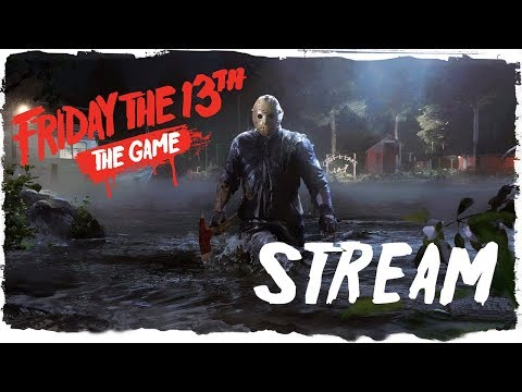 FRIDAY THE 13th: THE GAME 💀 СТРИМ!