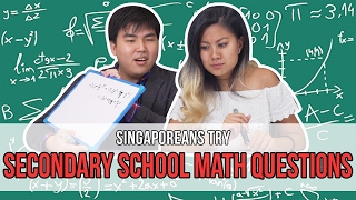 Singaporeans Try: Secondary School Math Questions