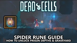 Dead Cells - Spider Rune - How to Unlock The Prison Depths & Graveyard - Incy Wincy… Guide