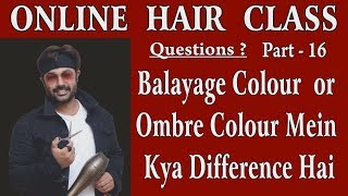 Balayage Colour or Ombre Colour Mein Kya Difference Hai Answered by Jas Sir and Naitik.