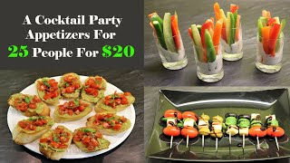 Cocktail Party Appetizer For 25 People For $20 | By Neetu Suresh