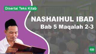 Kitab Nashaihul Ibad # Bab 5 Maqalah 2-3 # KH. Ahmad Bahauddin Nursalim