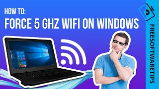 How to force 5 Ghz Wifi Network Adapter on Windows 10/8/7    2020