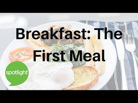 Breakfast: The First Meal | practice English with Spotlight