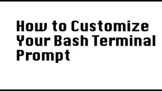 How To Customize Your Bash Terminal Prompt