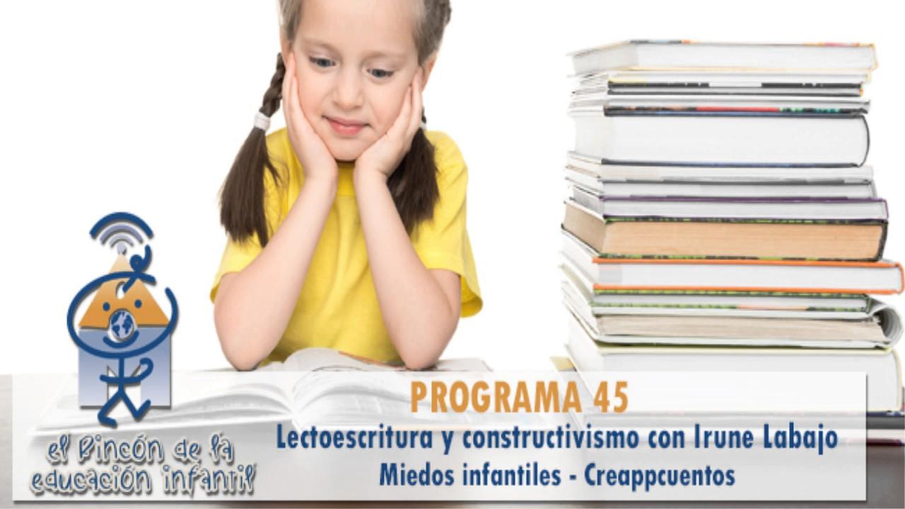 Lectoescritura y constructivismo - Miedos infantiles -  Creappcuentos  (p45)