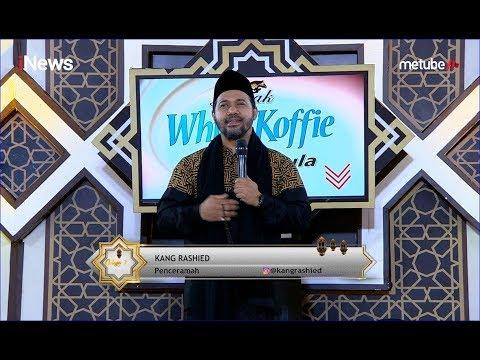 Kang Rashied: Nafsu Membuat Hati Kotor Part 01 - CHI 21/07