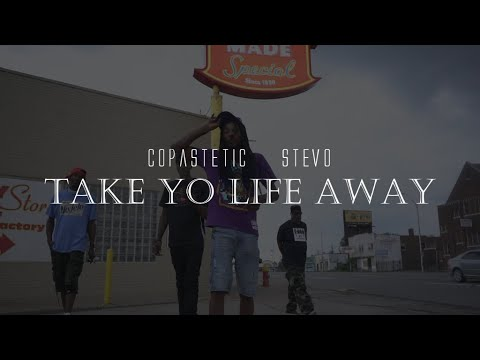 Copastetic & SteVo – Take Yo Life Away ( shot by SUPPARAYTV)