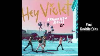 Hey Violet - Brand New Moves (Empty Arena)