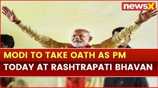 PM Narendra Modi to take oath at 7pm at Rashtrapati Bhavan; Modi cabinet 2.0 in focus