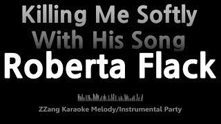 Roberta Flack-Killing Me Softly With His Song (Instrumental) [ZZang KARAOKE]