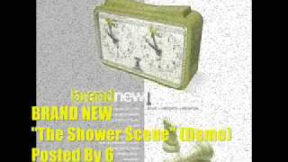 Brand New - The Shower Scene (Demo)