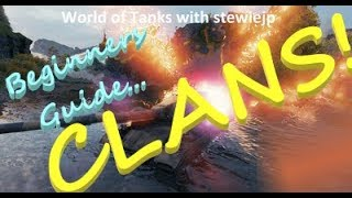 World of Tanks Guide to Clans & Clan Wars incl Advances feat. crazib in the Chieftain!