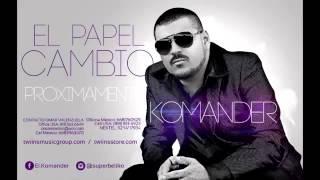 El Komander - El Papel Cambio (Proximamente 2014 )