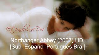 Northanger Abbey 2007 HD Sub EspañolPortugués Bra
