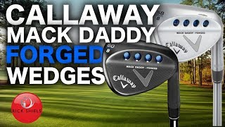 CALLAWAY MACK DADDY FORGED WEDGES REVIEW -Rick Sheil