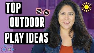 TOP Outdoor Play ACTIVITIES - LOTS of IDEAS