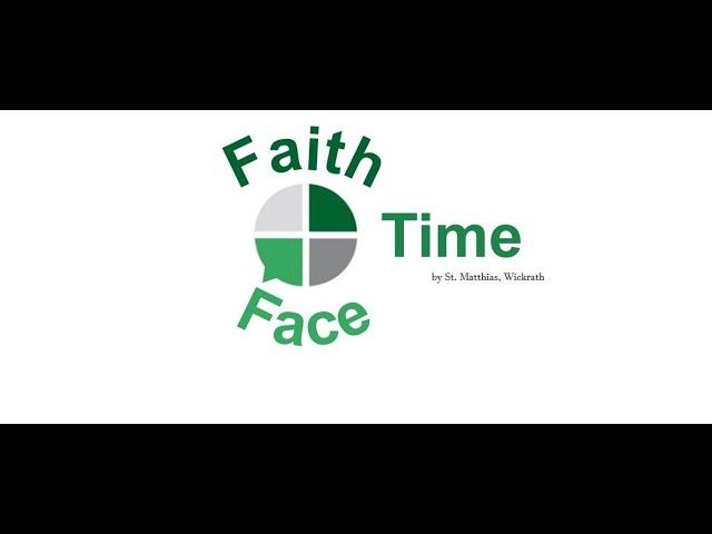 Was ist Faith Time / Face Time?