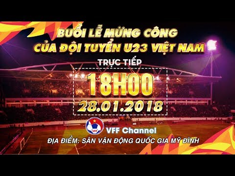 FULL | Lễ mừng công của đội tuyển U23 Việt Nam sau khi tham dự VCK U23 châu Á trở về