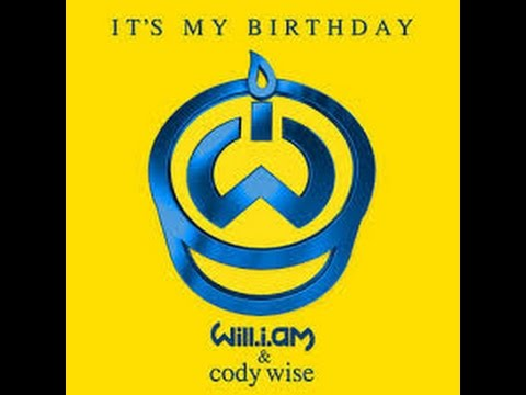 It's My Birthday by will.i.am and Cody Wise + Lyrics