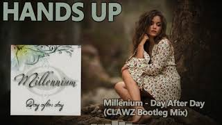 Millennium - Day After Day (CLAWZ Bootleg Mix)n