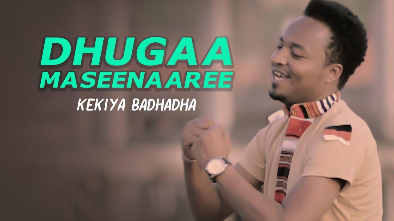 Kekiya Badhadha - Dhugaa Maseenaaree!! - New Ethiopian Oromo Music
