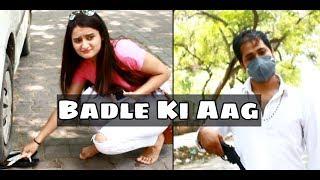 <b>Badle Ki Aag</b>  We Are One