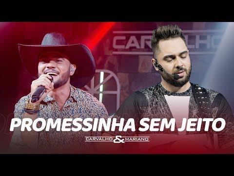 Carvalho e Mariano - Promessinha sem Jeito