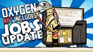 JOBS UPDATE! - Oxygen Not Included Gameplay - Oxygen Not Included Occupational Upgrade Part 1