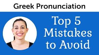 Top 5 Greek Pronunciation Mistakes to Avoid
