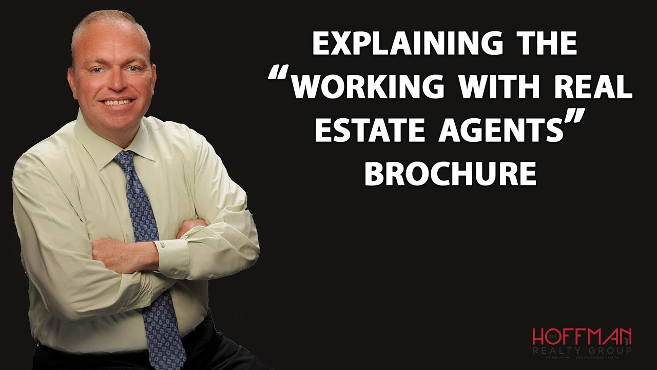 """What Is the """"Working With Real Estate Agents"""" Brochure For?"""