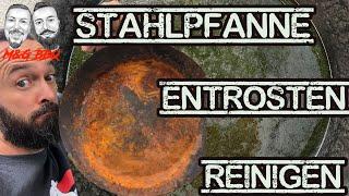 Stahlpfanne entrosten und reinigen - Eisenpfanne wieder fit machen und einbrennen - M&G-BBQ