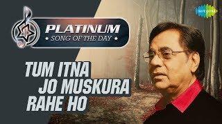Platinum song of the day | Tum Itna Jo Muskura Rahe Ho | 08 February | R J Ruchi