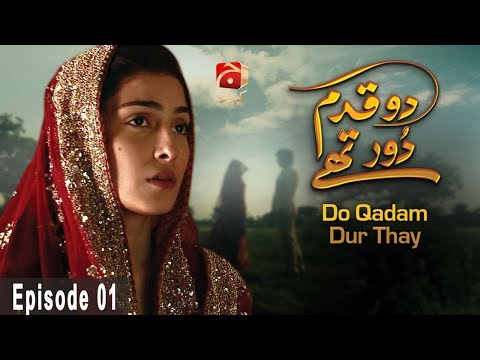 Do Qadam Dur Thay - Episode 01 | GEO KAHANI