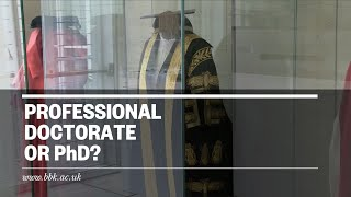 Professional Doctorate or PhD?