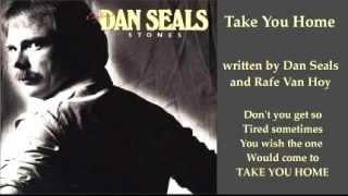 Dan Seals - Take You Home