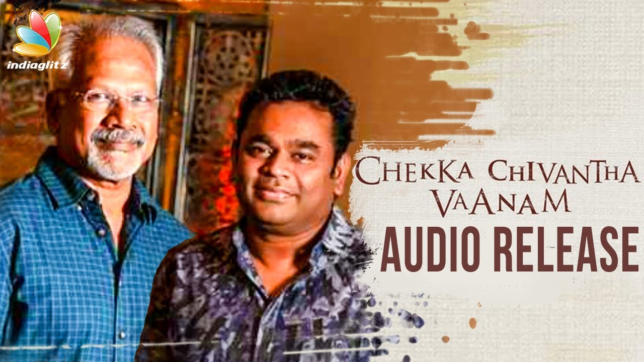 OFFICIAL : Chekka Chivantha Vaanam Audio Release | A. R. Rahman, Mani Ratnam