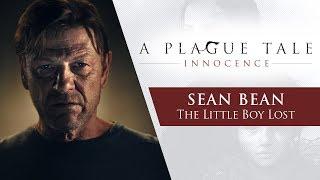 A Plague Tale: Innocence | Sean Bean - The Little Boy Lost