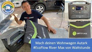 Mach deinen Wohnwagen Autark #EcoFlow River Max von Wattstunde