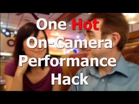 A Hot On-Camera Performance Hack - Lucrative Video Blogging