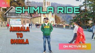 DAY 2 |SHIMLA RIDE| AMBALA TO SHIMLA || ON ACTIVA 3G || WITH PILLION