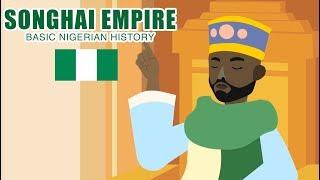 Songhai Empire: BASIC NIGERIAN HISTORY #4