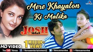 Mere Khayalon Ki Malika- HD VIDEO | Aishwarya Rai & Chandrachur Singh | Josh | 90's Romantic Song