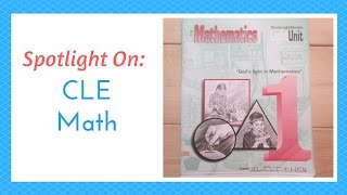 Curriculum Spotlight: CLE Math (Christian Light Education Math)