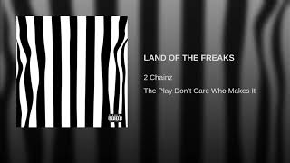 2 Chainz - LAND OF THE FREAKS