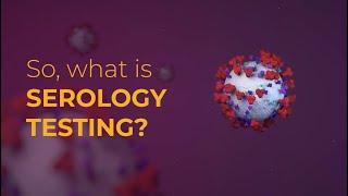 Serology 101: Testing for IgG and IgM antibodies