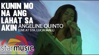 Angeline Quinto - Kunin Mo Na Ang Lahat Sa Akin (@LoveAngelineQuinto Album Launch)