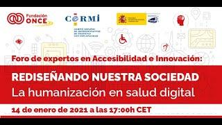 Foro de Expertos en Accesibilidad e Innovación: La humanización en salud digital