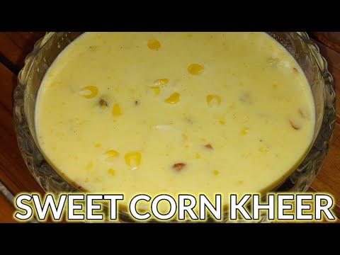 SWEET CORN KHEER   COOKING RECIPE   MILLION FOOD WORLD
